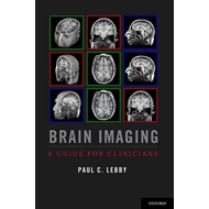 Brain Imaging: A Guide for Clinicians (BOK)