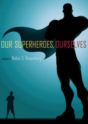 Our Superheroes, Ourselves (BOK)