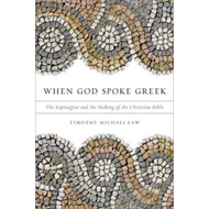 When God Spoke Greek: The Septuagint and the Making of the Christian Bible (BOK)