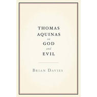 Thomas Aquinas on God and Evil (BOK)