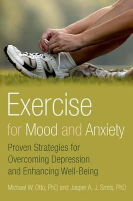 Exercise for Mood and Anxiety (BOK)