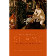 In Defense of Shame: The Faces of an Emotion (BOK)