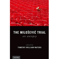 The Milosevic Trial: An Autopsy (BOK)