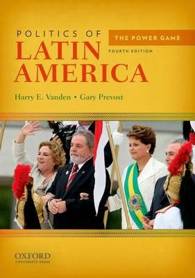 Politics of Latin America: The Power Game (BOK)