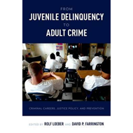 From Juvenile Delinquency to Adult Crime (BOK)