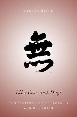 Like Cats and Dogs: Contesting the Mu Koan in Zen Buddhism (BOK)
