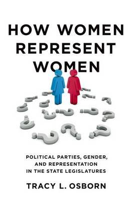 How Women Represent Women: Political Parties, Gender and Representation in the State Legislatures (BOK)