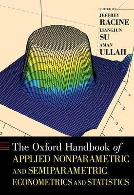 The Oxford Handbook of Applied Nonparametric and Semiparametric Econometrics and Statistics (BOK)