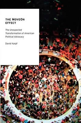 The Moveon Effect: The Unexpected Transformation of American Political Advocacy (BOK)