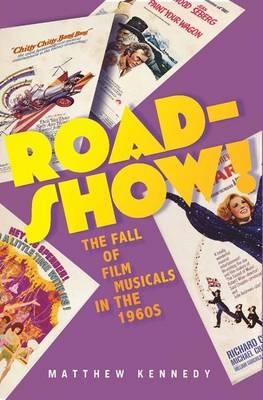 Roadshow!: The Fall of Film Musicals in the 1960s (BOK)
