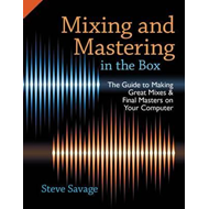 Mixing and Mastering in the Box (BOK)