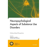 Neuropsychological Aspects of Substance Use Disorders: Evidence-Based Perspectives (BOK)