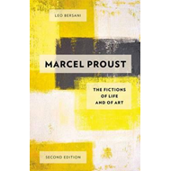 Marcel Proust: The Fictions of Life and of Art (BOK)