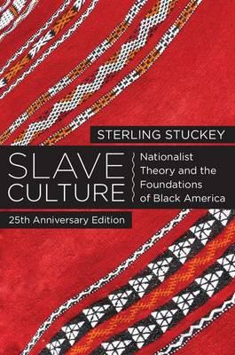 Slave Culture: Nationalist Theory and the Foundations of Black America (BOK)