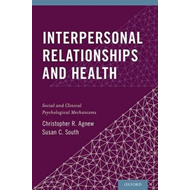 Interpersonal Relationships and Health: Social and Clinical Psychological Mechanisms (BOK)