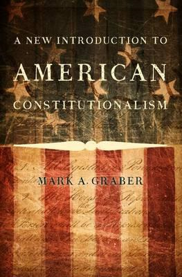 A New Introduction to American Constitutionalism (BOK)