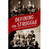 Defining the Struggle: National Racial Justice Organizing, 1880-1915 (BOK)