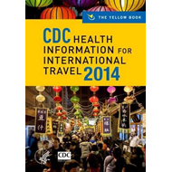 CDC Health Information for International Travel: The Yellow Book: 2014 (BOK)