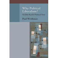 Why Political Liberalism?: On John Rawls's Political Turn (BOK)