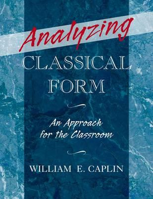 Analyzing Classical Form: An Approach for the Classroom (BOK)