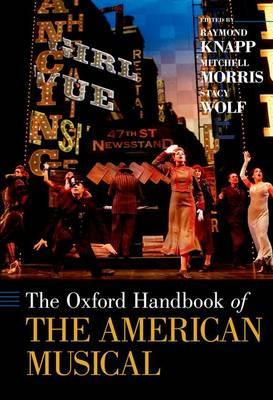 Oxford Handbook of The American Musical (BOK)