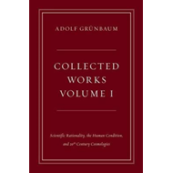 Collected Works: Scientific Rationality, the Human Condition, and 20th Century Cosmologies: Volume I (BOK)