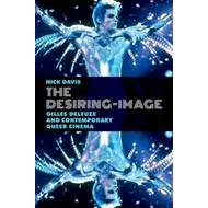 The Desiring-image: Gilles Deleuze and Contemporary Queer Cinema (BOK)