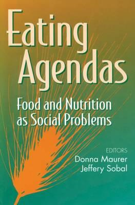 Eating Agendas: Food and Nutrition as Social Problems (BOK)