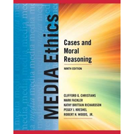 Media Ethics: Cases and Moral Reasoning (BOK)