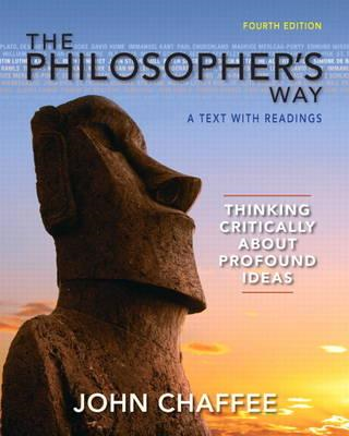 The Philosopher's Way: Thinking Critically About Profound Ideas (BOK)