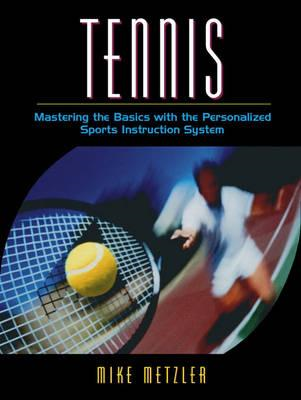 Tennis: Mastering the Basics with the Personalized Sports Instruction System (A Workbook Approach) (BOK)