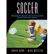 Soccer: Mastering the Basics with the Personalized Sports Instruction System (A Workbook Approach): (BOK)