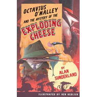 Octavius O'Malley And The Mystery Of The Exploding Cheese (BOK)