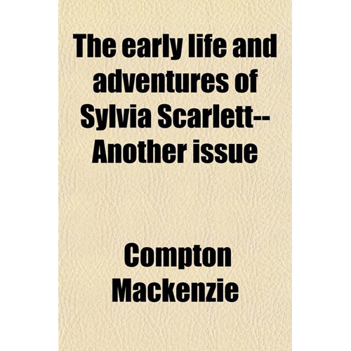 Early Life and Adventures of Sylvia Scarlett--Another Issue (BOK)