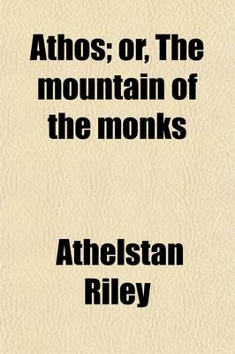 Athos, Or, the Mountain of the Monks (BOK)