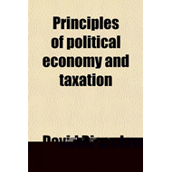 Principles of Political Economy and Taxation (BOK)