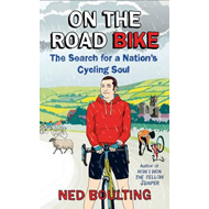On the Road Bike: The Search For a Nation's Cycling Soul (BOK)
