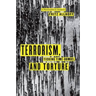 Terrorism, Ticking Time-bombs, and Torture (BOK)