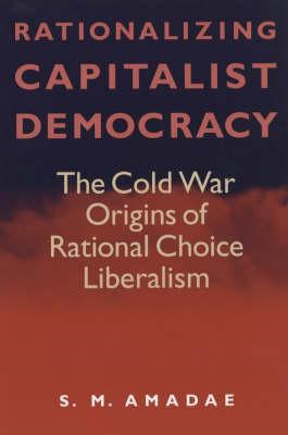 Rationalizing Capitalist Democracy (BOK)