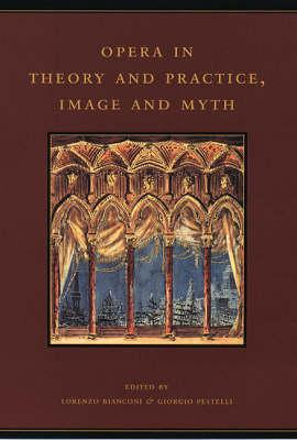 Opera in Theory and Practice, Image and Myth (BOK)