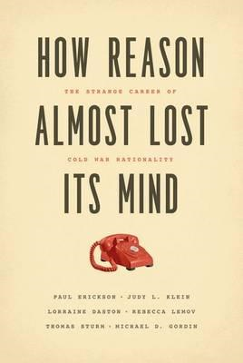 How Reason Almost Lost Its Mind (BOK)