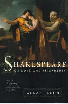 Shakespeare on Love and Friendship (BOK)