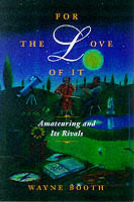 For the Love of it: Amateuring and Its Rivals (BOK)