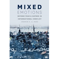 Mixed Emotions: Beyond Fear and Hatred in International Conflict (BOK)