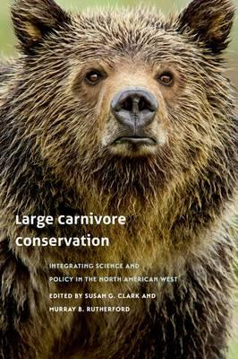 Large Carnivore Conservation: Integrating Science and Policy in the North American West (BOK)