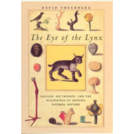 The Eye of the Lynx: Galileo, His Friends and the Beginnings of Modern Natural History (BOK)