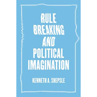 Rule Breaking and Political Imagination (BOK)