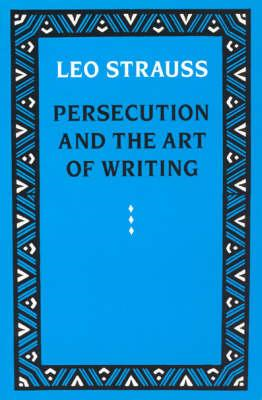 Persecution and the Art of Writing (BOK)