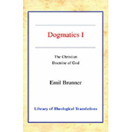 Dogmatics: v. 1: Christian Doctrine of God (BOK)