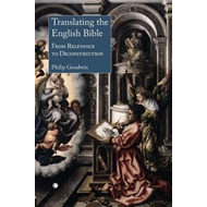 Translating the English Bible: From Relevance to Deconstruction (BOK)